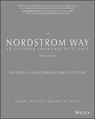 Nordstrom Way to Customer Experience Excellence: Creating a Values-Driven Service Culture