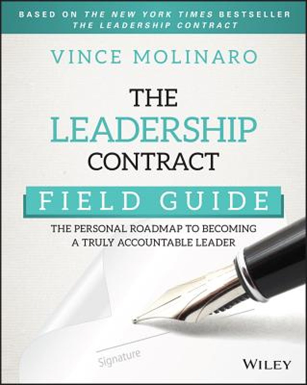 Leadership Contract Field Guide The Personal Roadmap to Becoming a Truly Accountable Leader