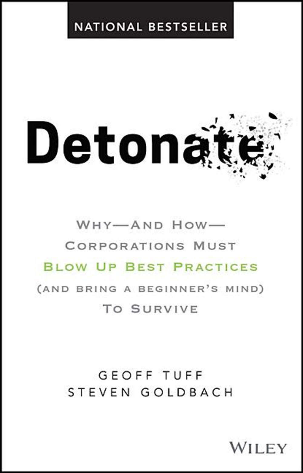 Detonate Why - And How - Corporations Must Blow Up Best Practices (and Bring a Beginner's Mind) to S