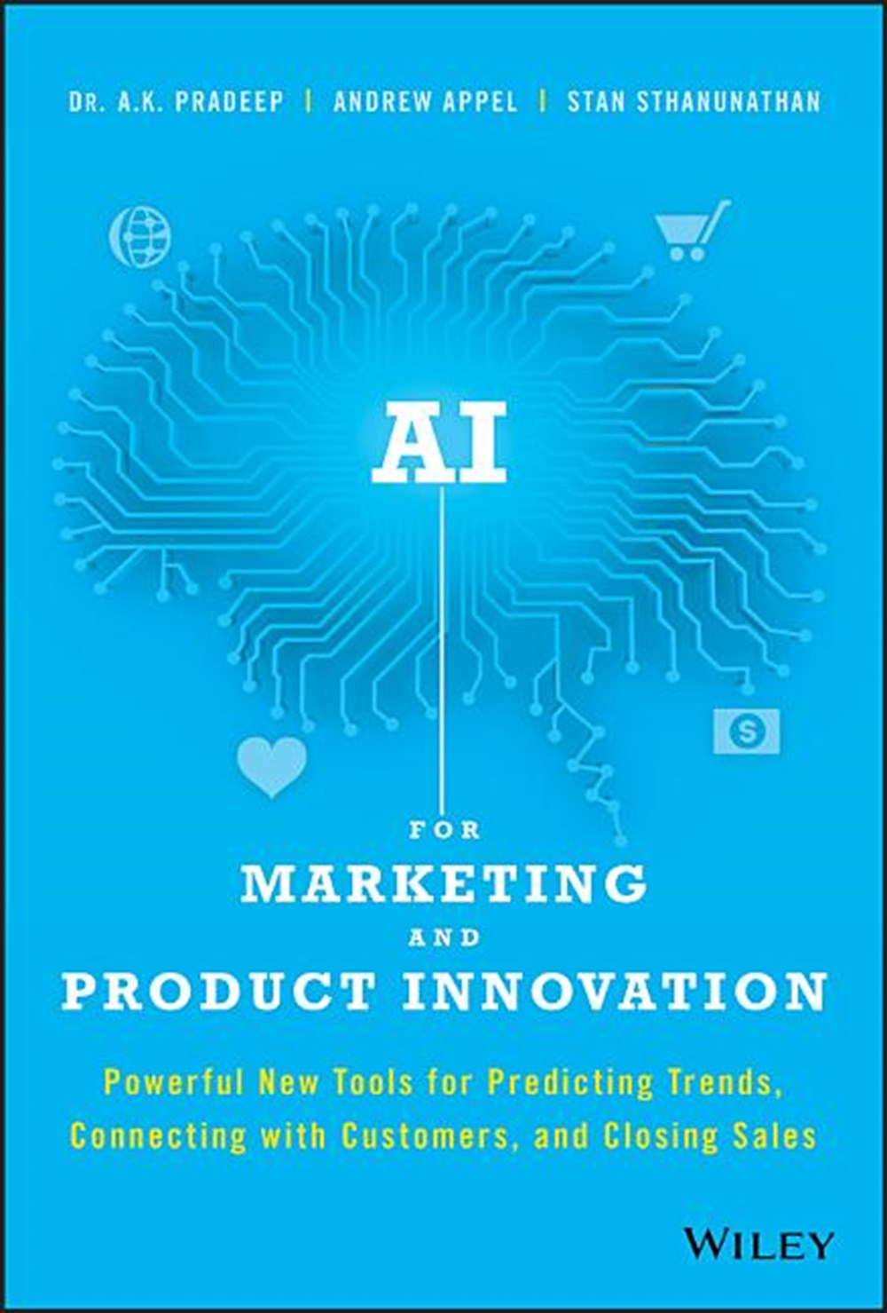 AI for Marketing and Product Innovation Powerful New Tools for Predicting Trends, Connecting with Cu
