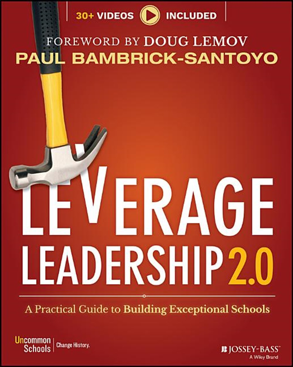 Leverage Leadership 2.0 A Practical Guide to Building Exceptional Schools
