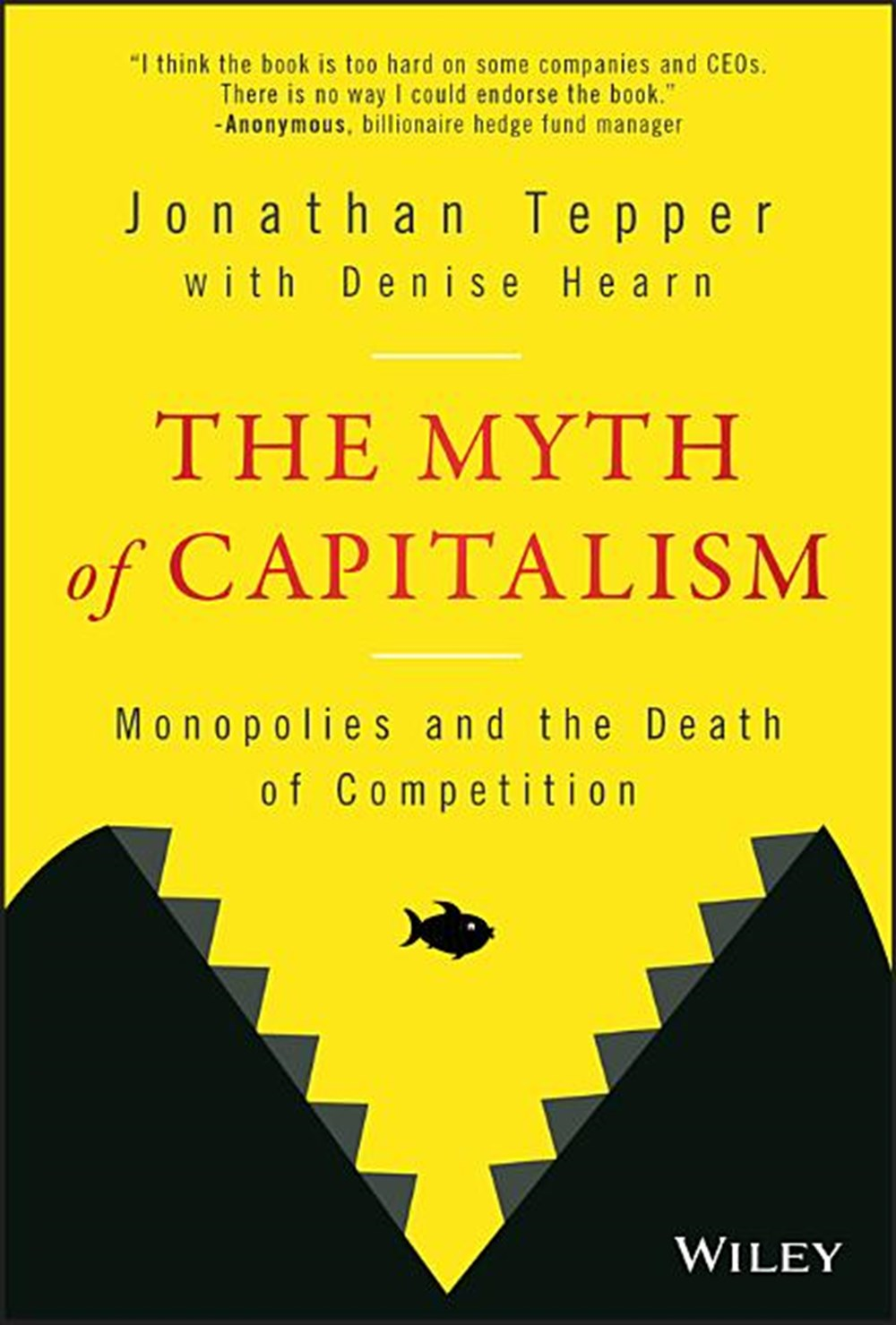 Myth of Capitalism Monopolies and the Death of Competition