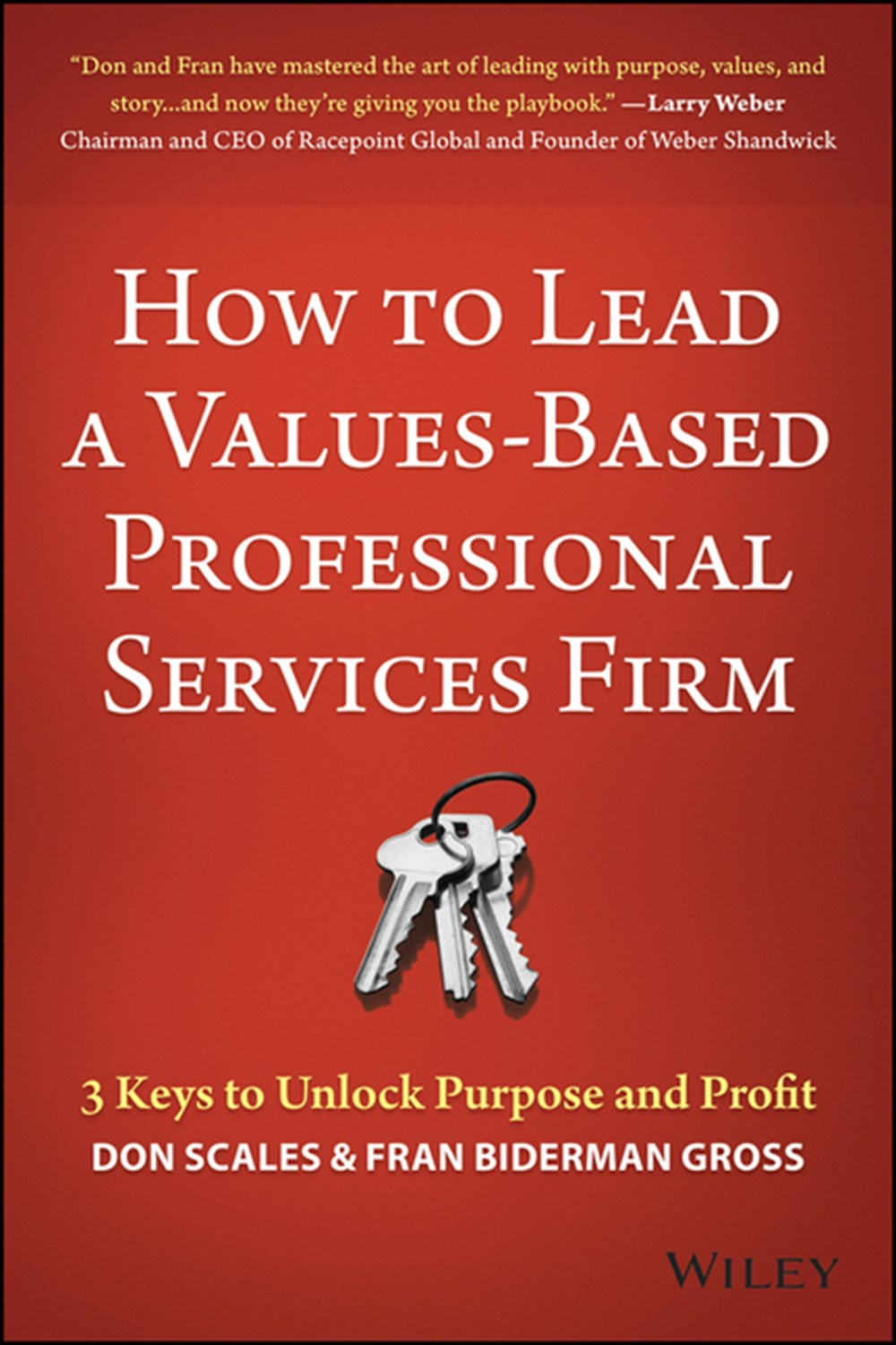 How to Lead a Values-Based Professional Services Firm 3 Keys to Unlock Purpose and Profit