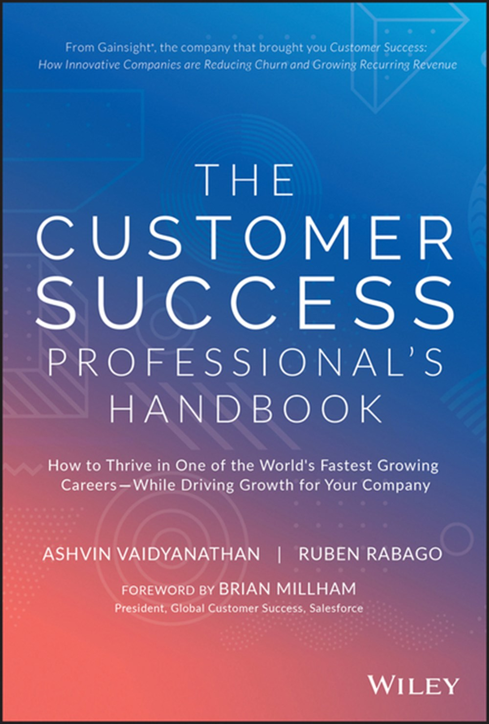Customer Success Professional's Handbook How to Thrive in One of the World's Fastest Growing Careers