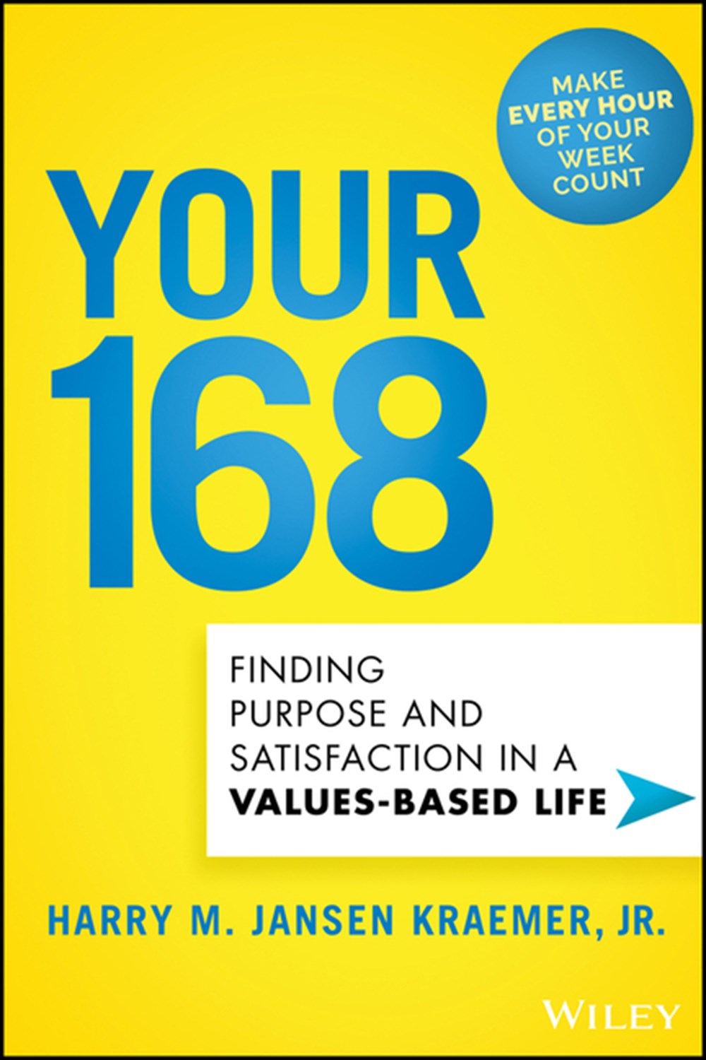 Your 168 Finding Purpose and Satisfaction in a Values-Based Life