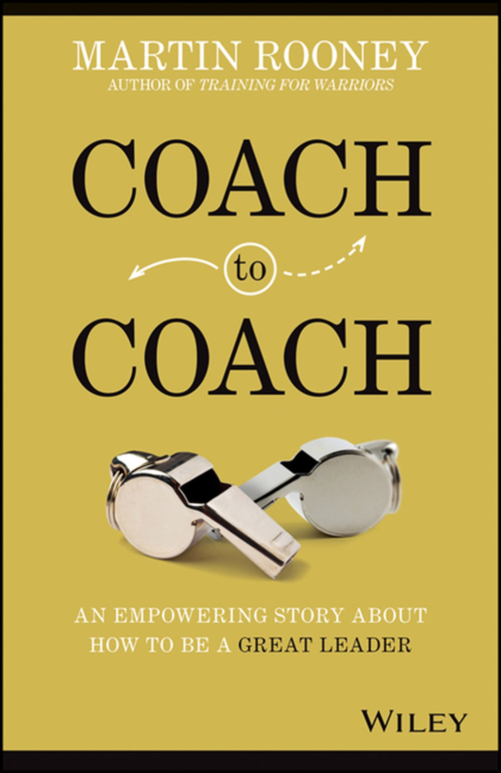 Coach to Coach An Empowering Story about How to Be a Great Leader