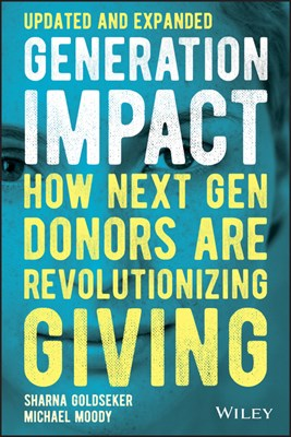Generation Impact: How Next Gen Donors Are Revolutionizing Giving (Updated and Expanded)