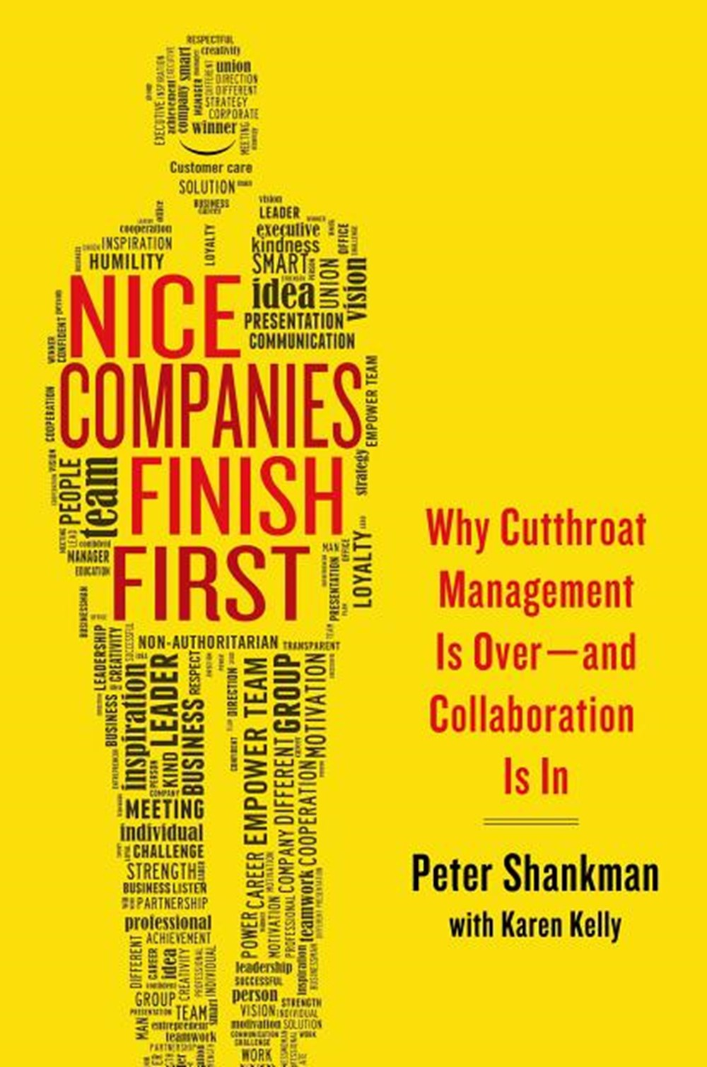 Nice Companies Finish First Why Cutthroat Management Is Over--And Collaboration Is in