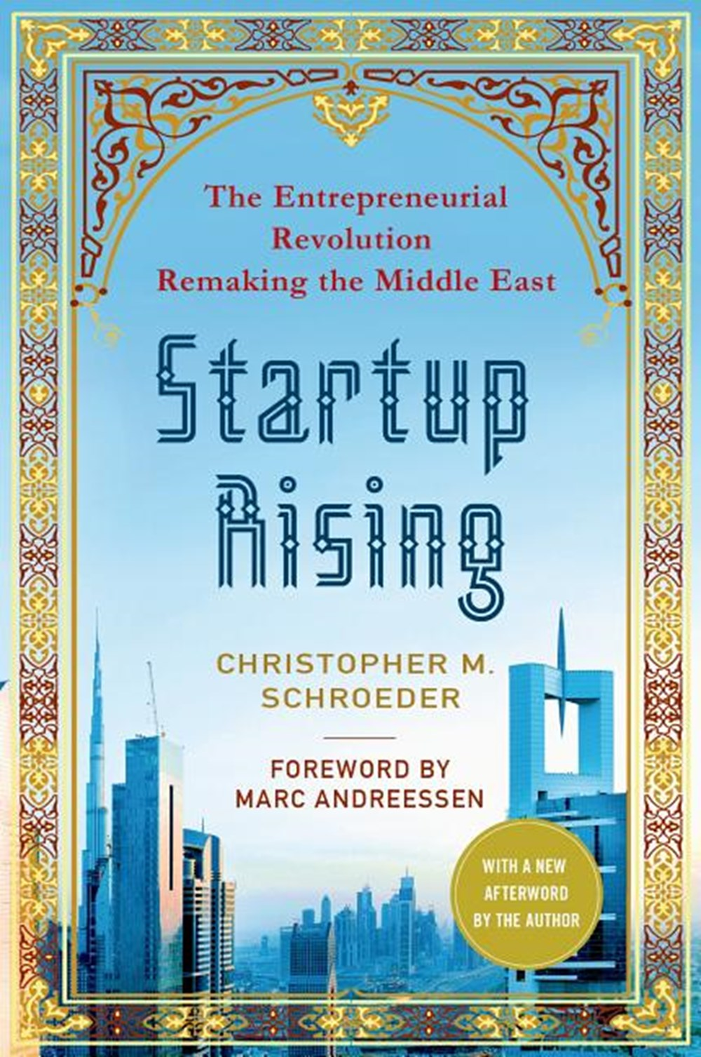 Startup Rising The Entrepreneurial Revolution Remaking the Middle East