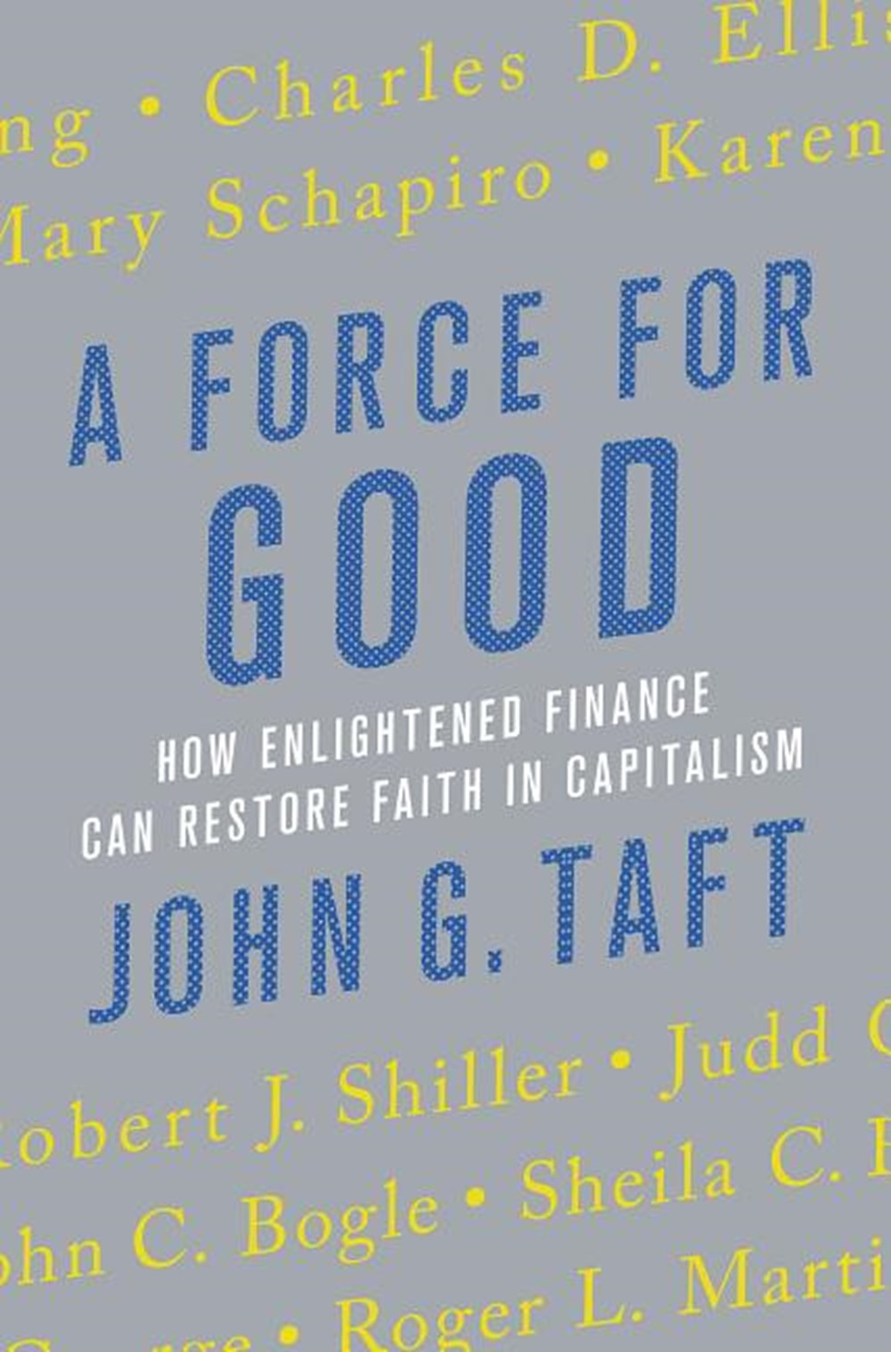 Force for Good How Enlightened Finance Can Restore Faith in Capitalism