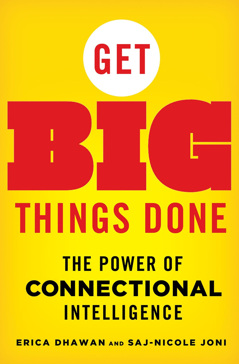 Get Big Things Done The Power of Connectional Intelligence