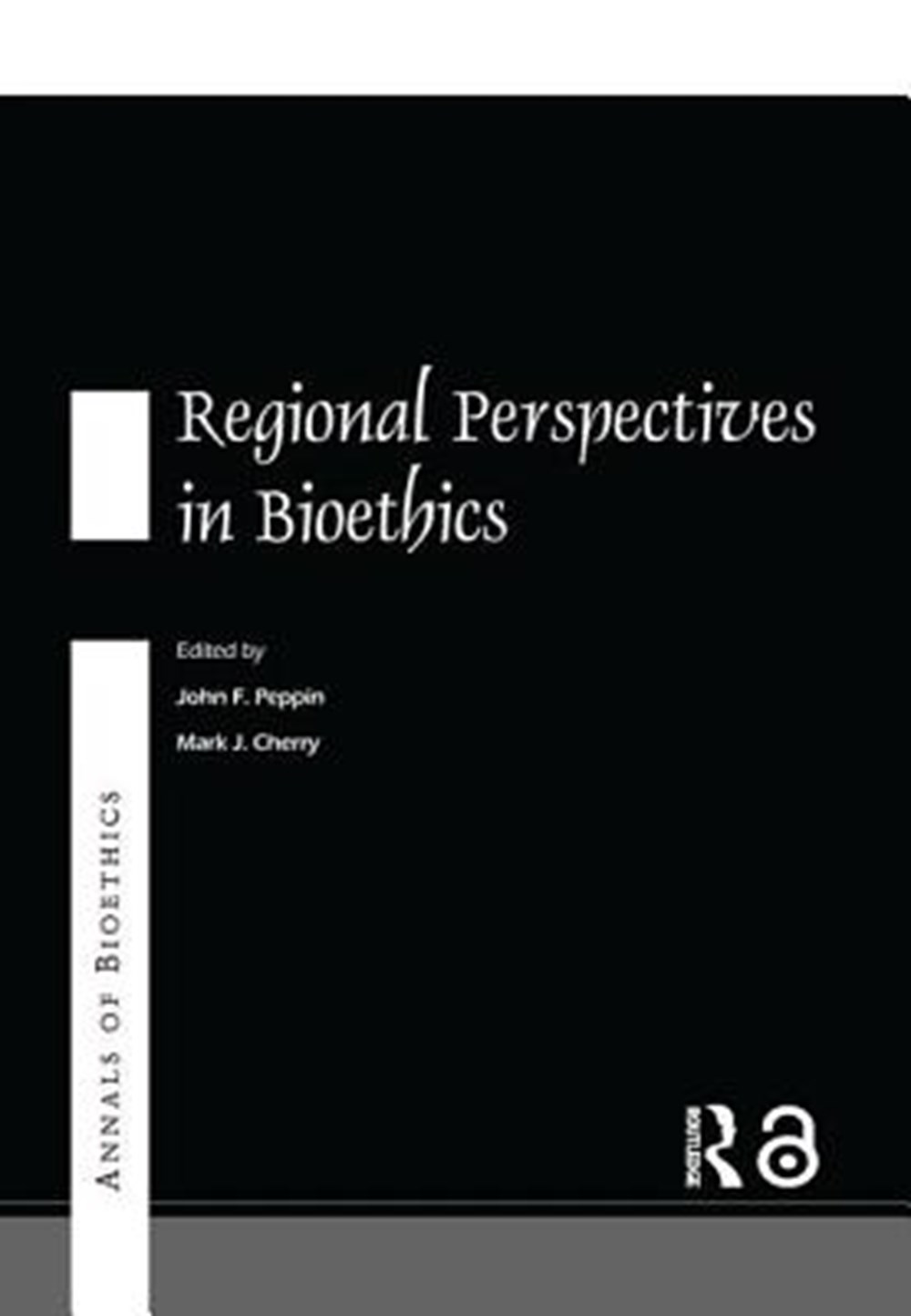 Annals of Bioethics Regional Perspectives in Bioethics