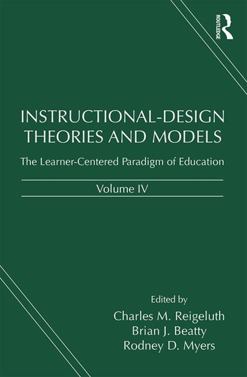 Instructional-Design Theories and Models, Volume IV The Learner-Centered Paradigm of Education