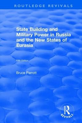 The International Politics of Eurasia: V. 5: State Building and Military Power in Russia and the New States of Eurasia