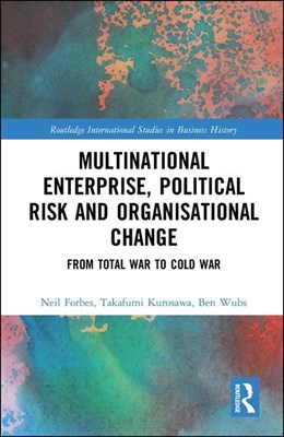 Multinational Enterprise, Political Risk and Organisational Change: From Total War to Cold War