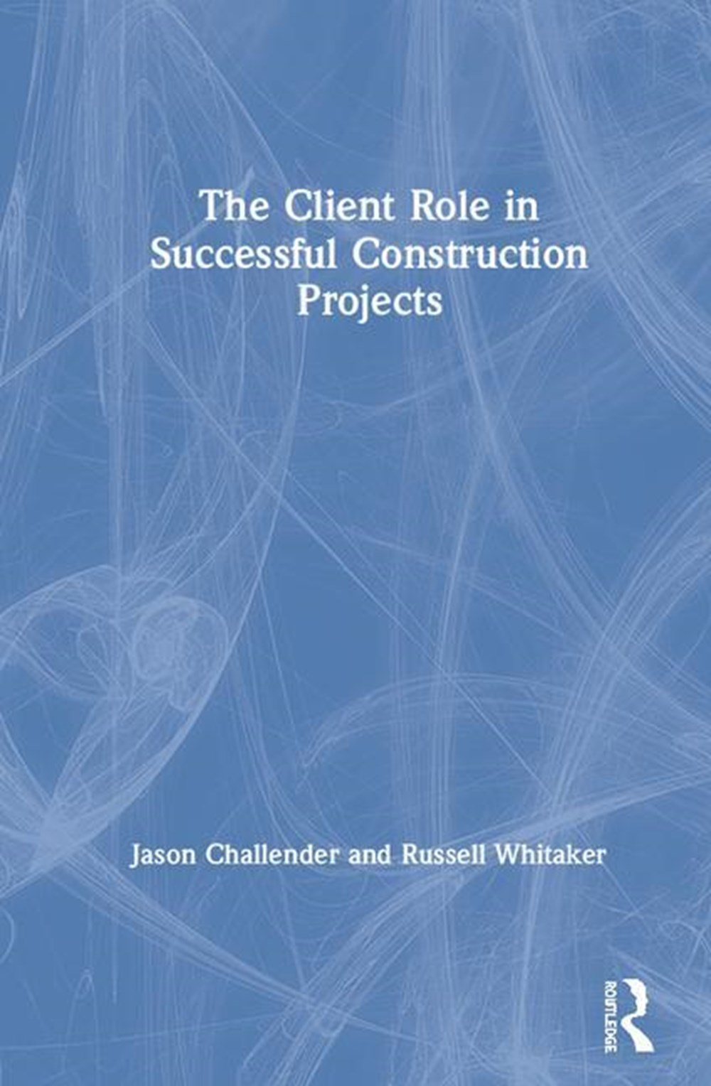 Client Role in Successful Construction Projects