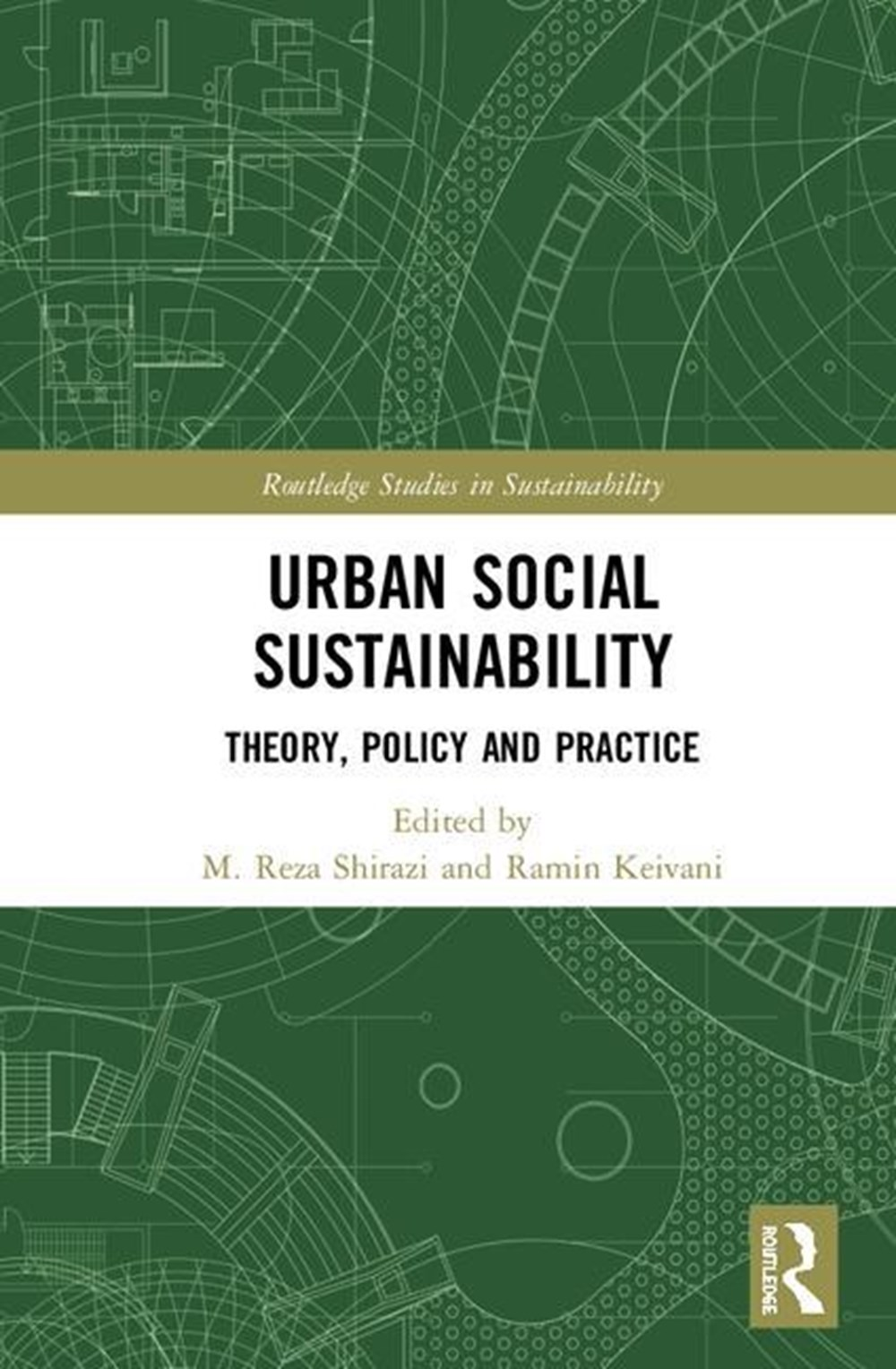 Urban Social Sustainability Theory, Policy and Practice