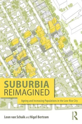 Suburbia Reimagined: Ageing and Increasing Populations in the Low-Rise City