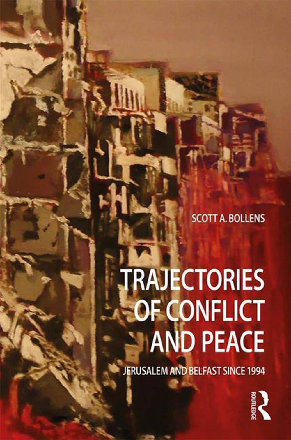 Trajectories of Conflict and Peace Jerusalem and Belfast Since 1994