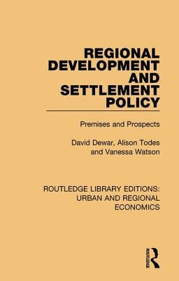 Regional Development and Settlement Policy: Premises and Prospects