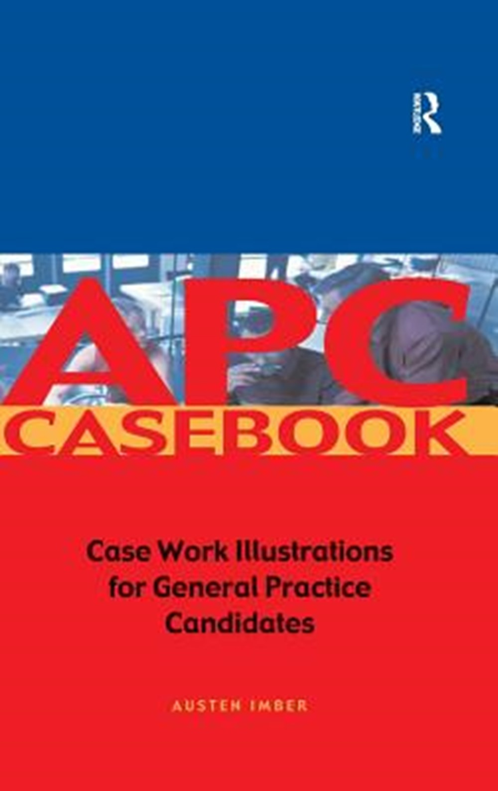 Apc Case Book Casework Illustrations for General Practice Candidates