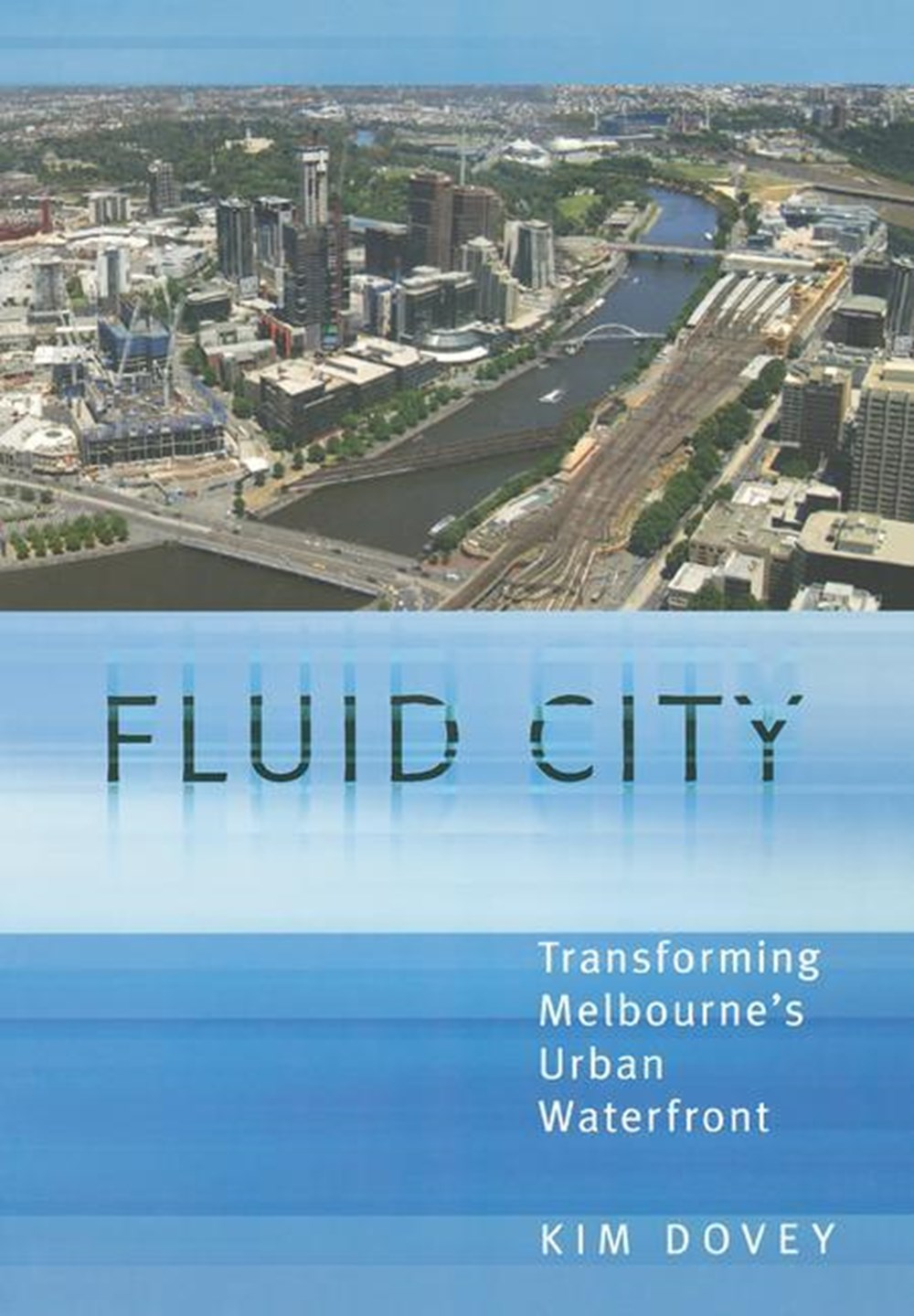 Fluid City Transforming Melbourne's Urban Waterfront