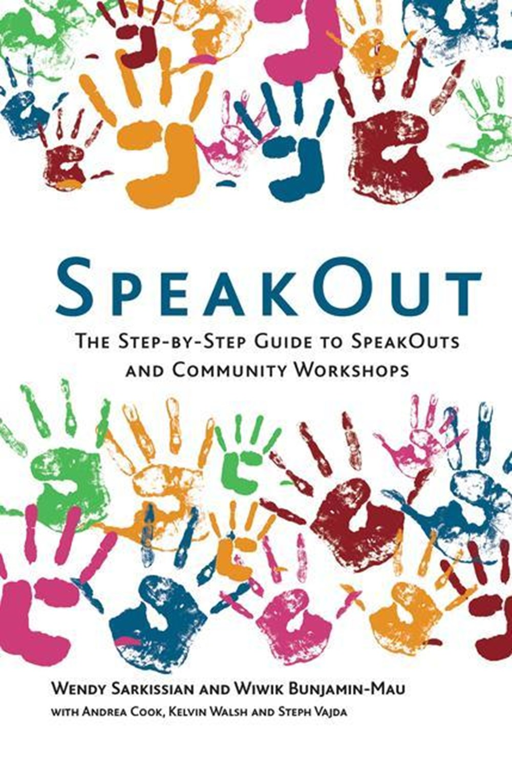 Speakout The Step-By-Step Guide to Speakouts and Community Workshops