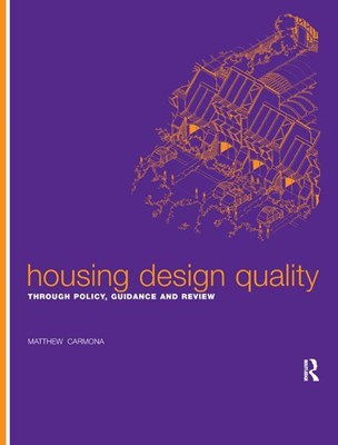 Housing Design Quality: Through Policy, Guidance and Review