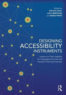 Designing Accessibility Instruments: Lessons on Their Usability for Integrated Land Use and Transport Planning Practices