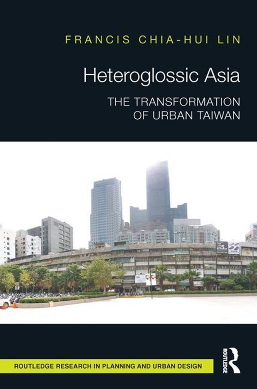 Heteroglossic Asia The Transformation of Urban Taiwan