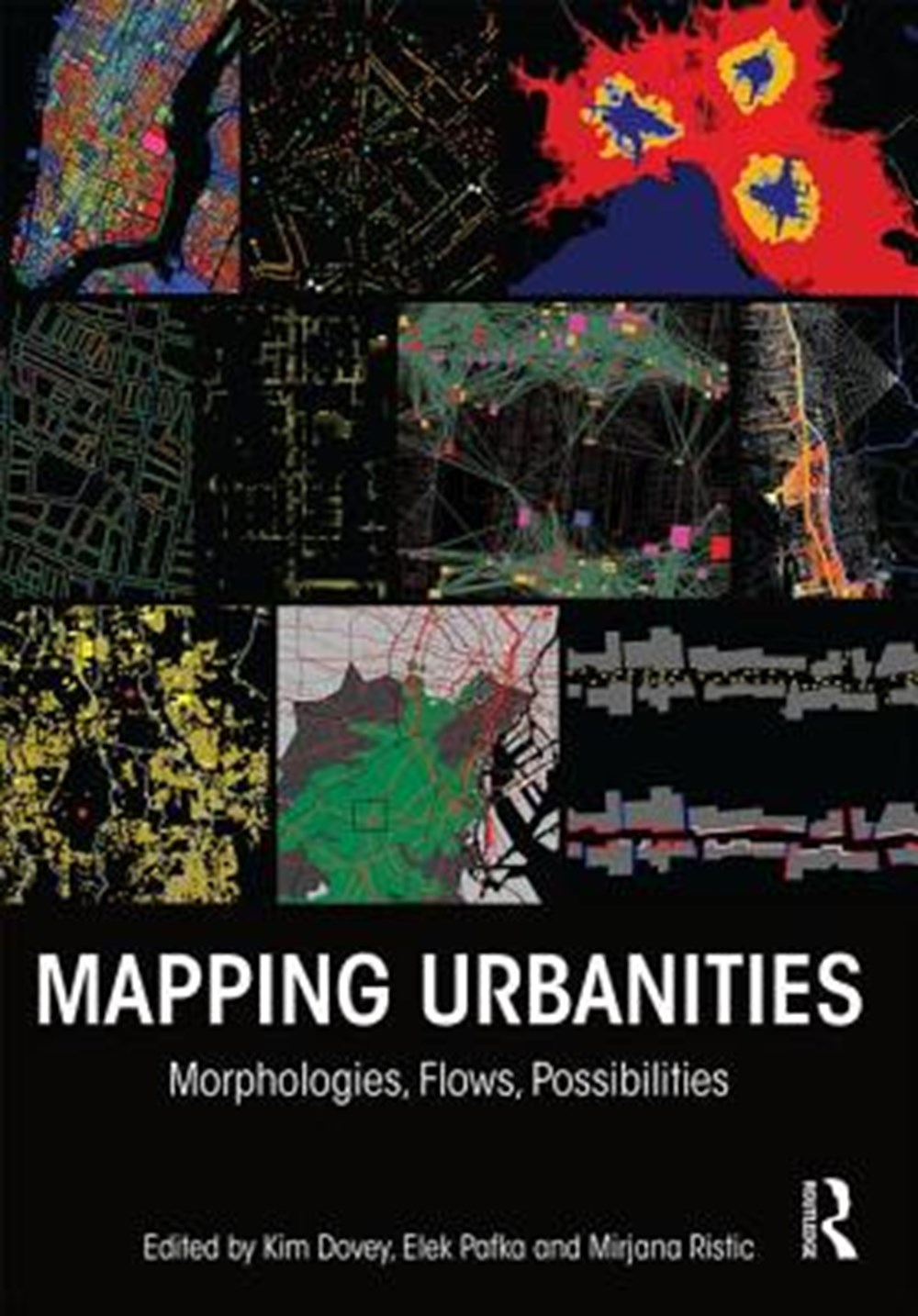 Mapping Urbanities Morphologies, Flows, Possibilities