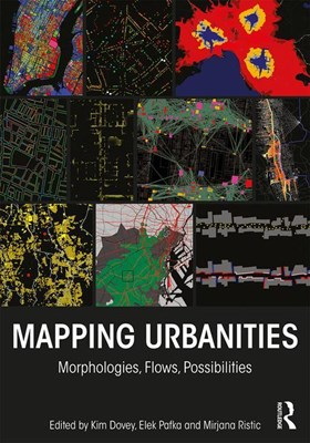 Mapping Urbanities: Morphologies, Flows, Possibilities