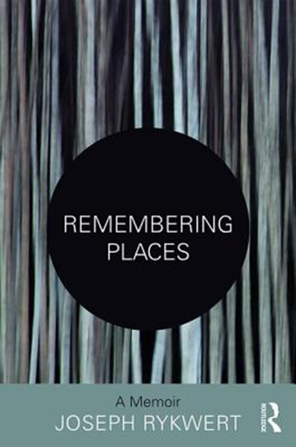 Remembering Places A Memoir
