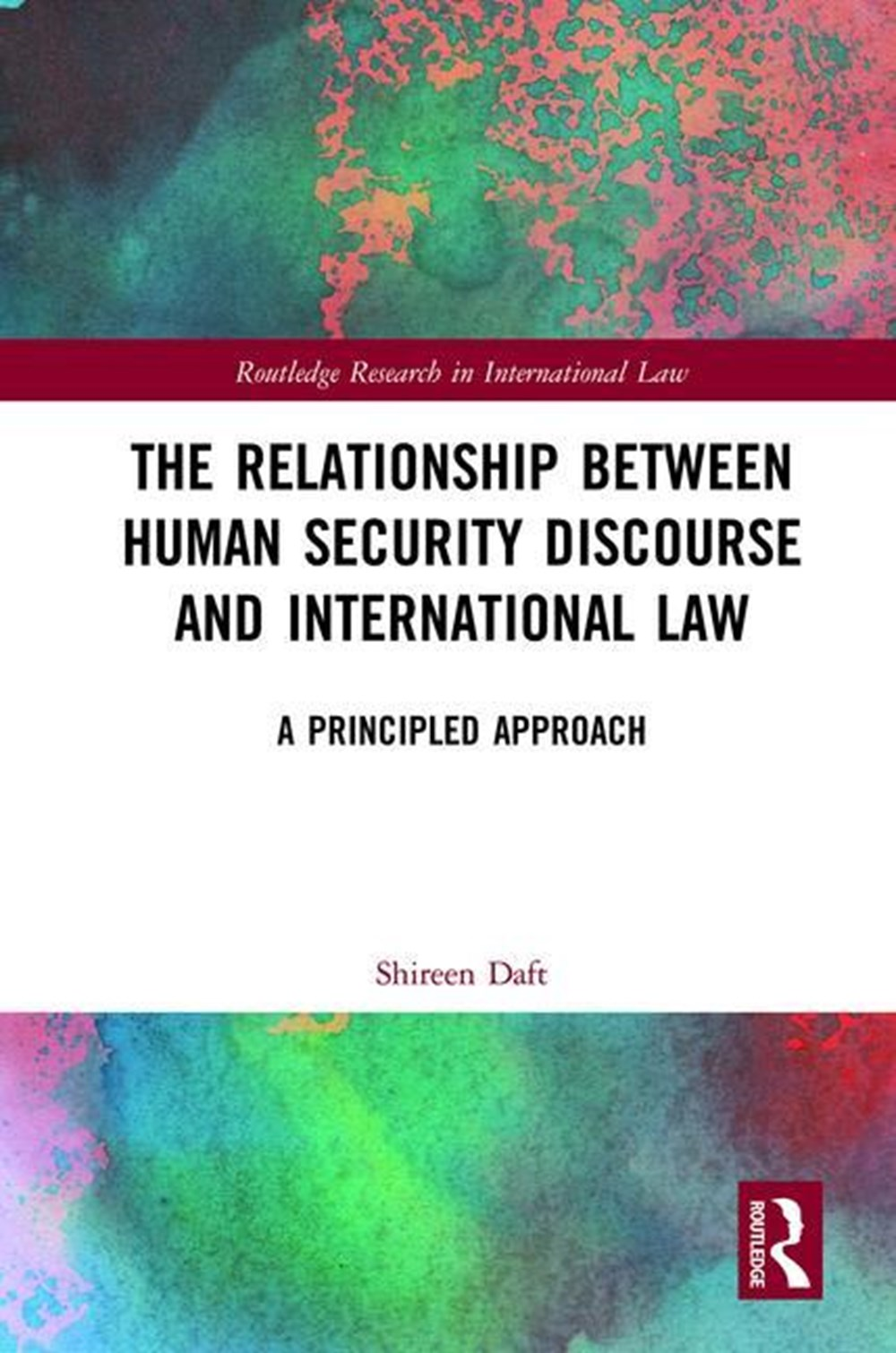 Relationship Between Human Security Discourse and International Law A Principled Approach
