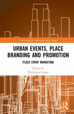 Urban Events, Place Branding and Promotion: Place Event Marketing