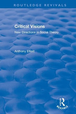 Critical Visions: New Directions in Social Theory