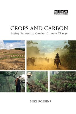 Crops and Carbon: Paying Farmers to Combat Climate Change