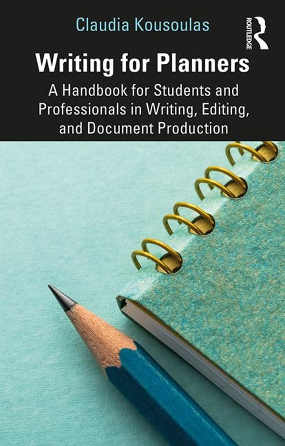 Writing for Planners A Handbook for Students and Professionals in Writing, Editing, and Document Pro