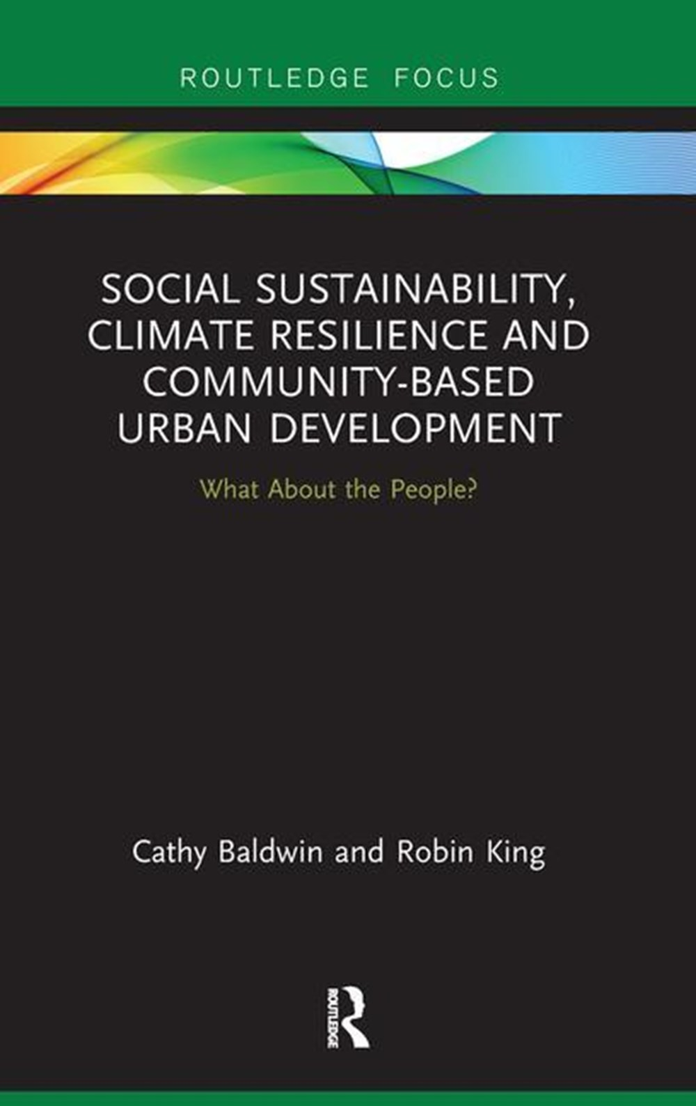 Social Sustainability, Climate Resilience and Community-Based Urban Development What About the Peopl