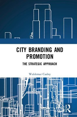 City Branding and Promotion: The Strategic Approach