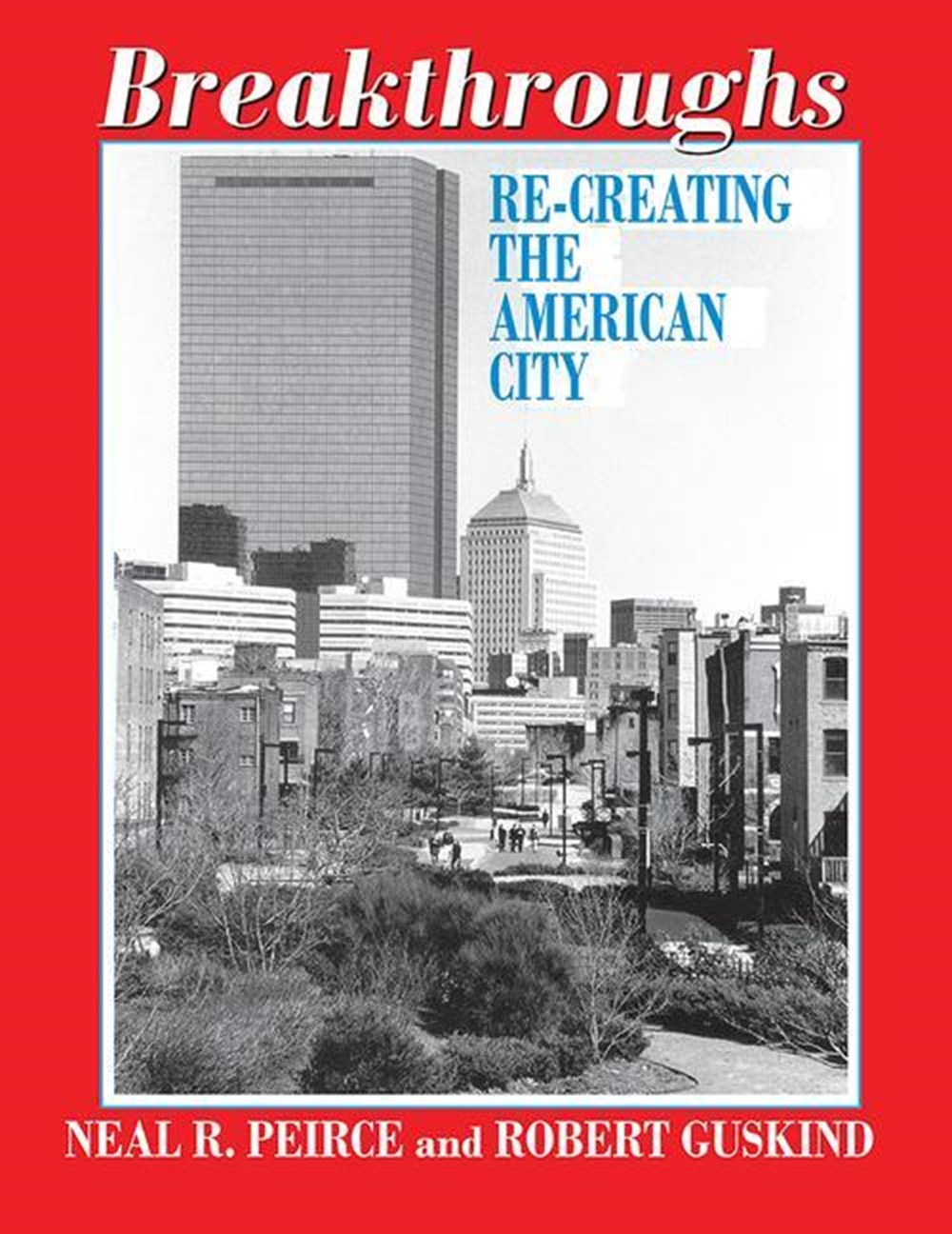 Breakthroughs Re-Creating the American City