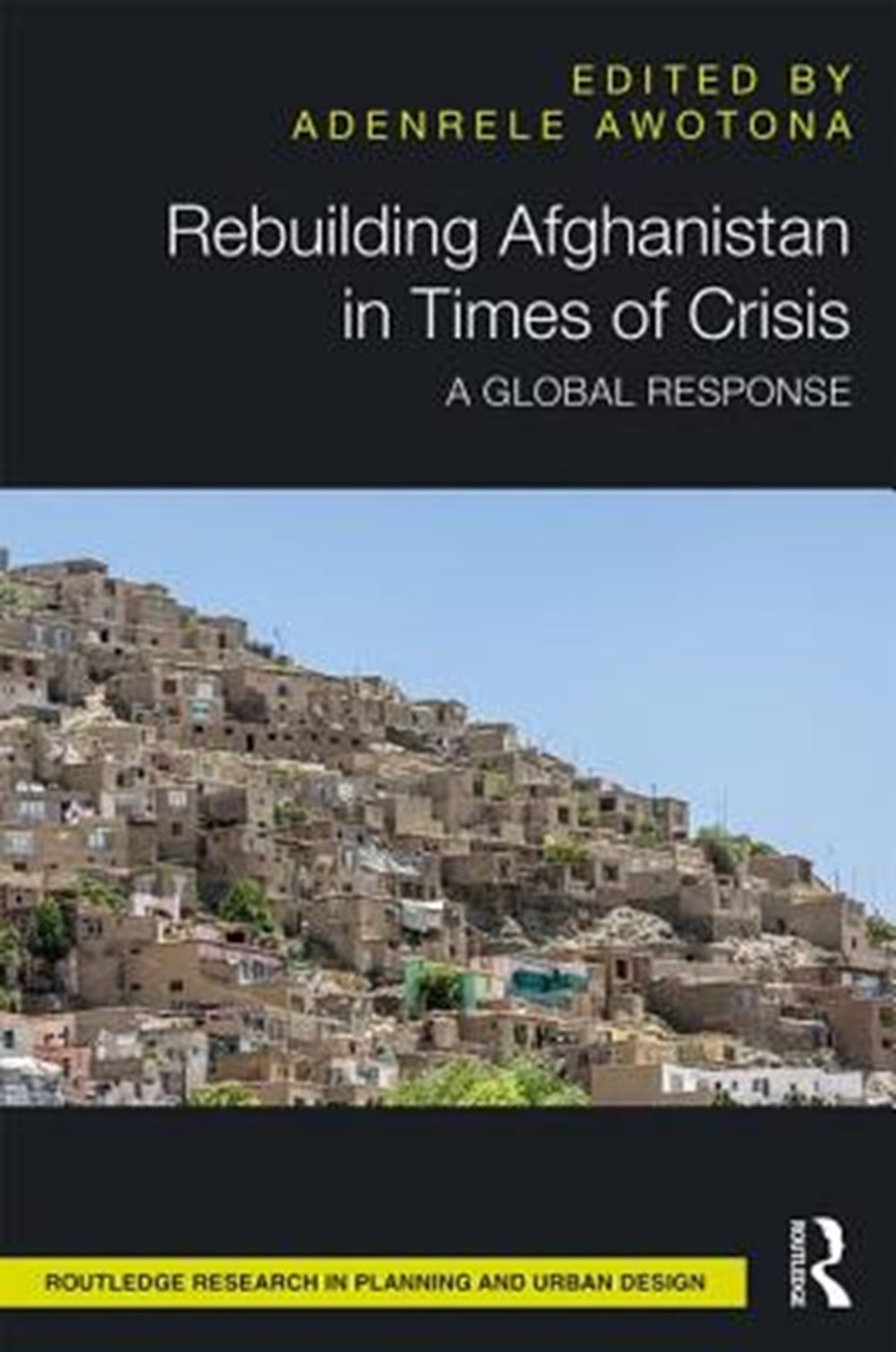 Rebuilding Afghanistan in Times of Crisis A Global Response