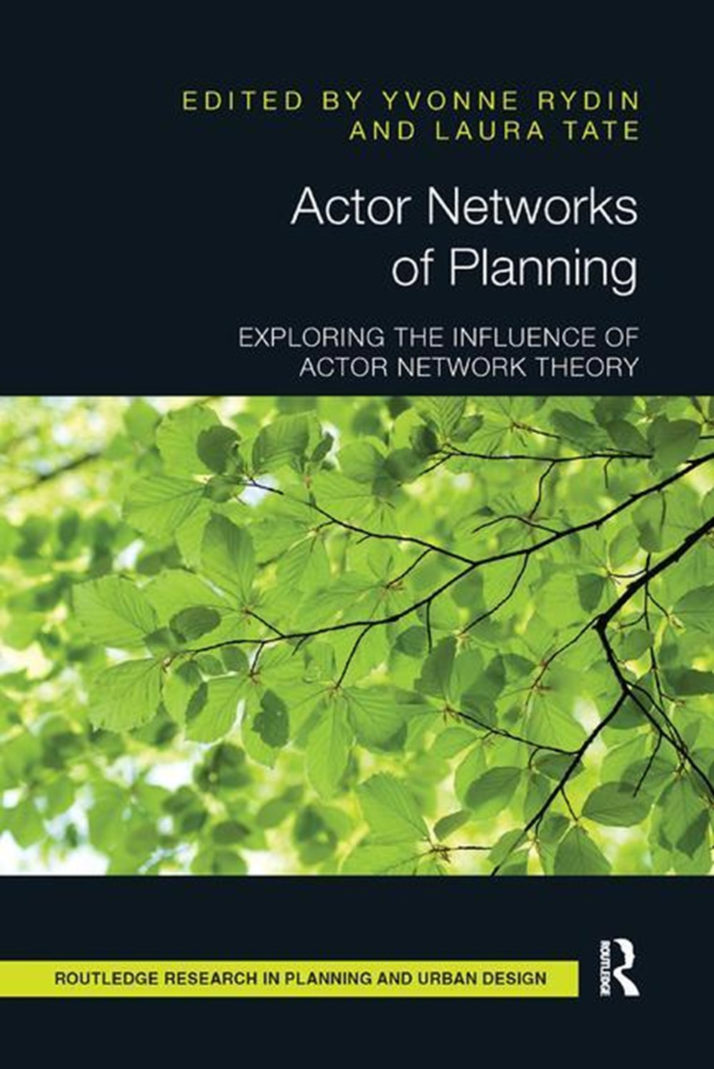 Actor Networks of Planning Exploring the Influence of Actor Network Theory