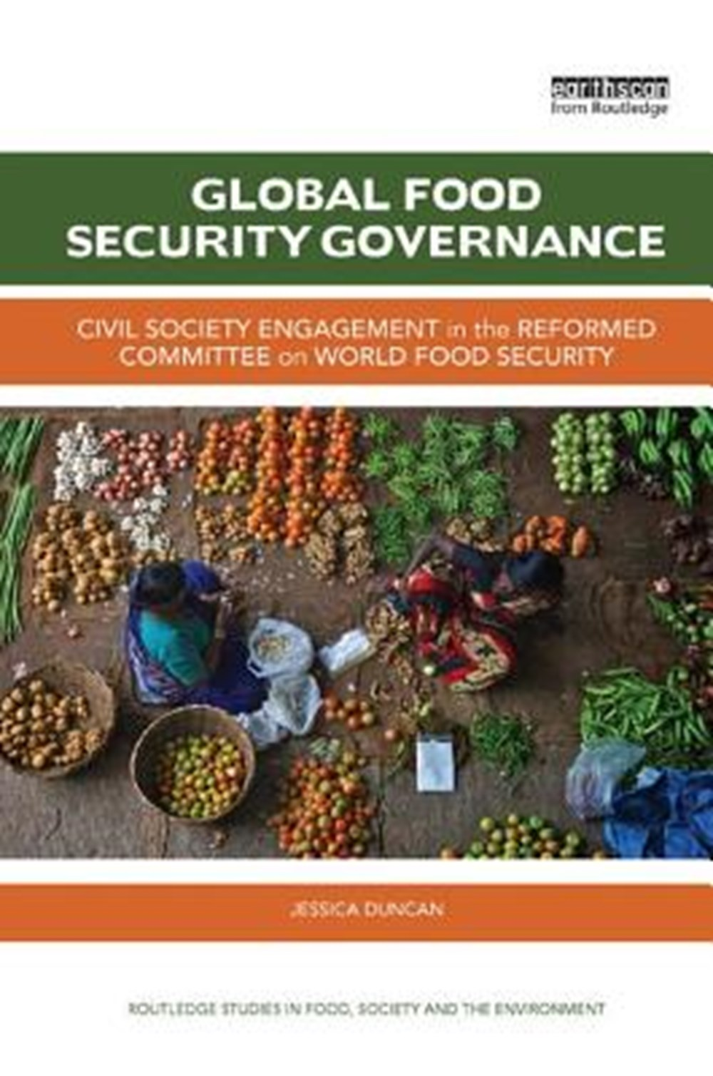 Global Food Security Governance Civil Society Engagement in the Reformed Committee on World Food Sec