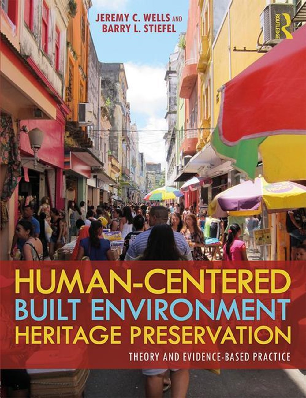 Human-Centered Built Environment Heritage Preservation Theory and Evidence-Based Practice