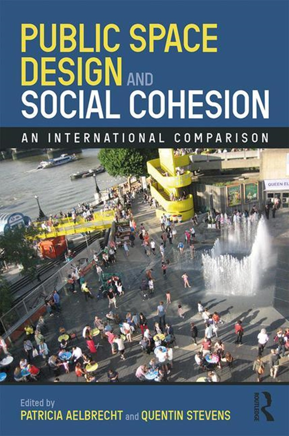 Public Space Design and Social Cohesion An International Comparison