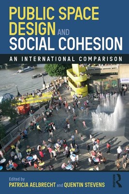 Public Space Design and Social Cohesion: An International Comparison