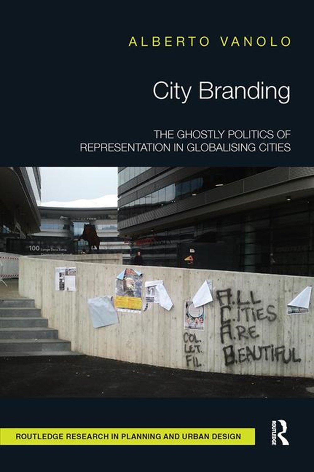 City Branding The Ghostly Politics of Representation in Globalising Cities