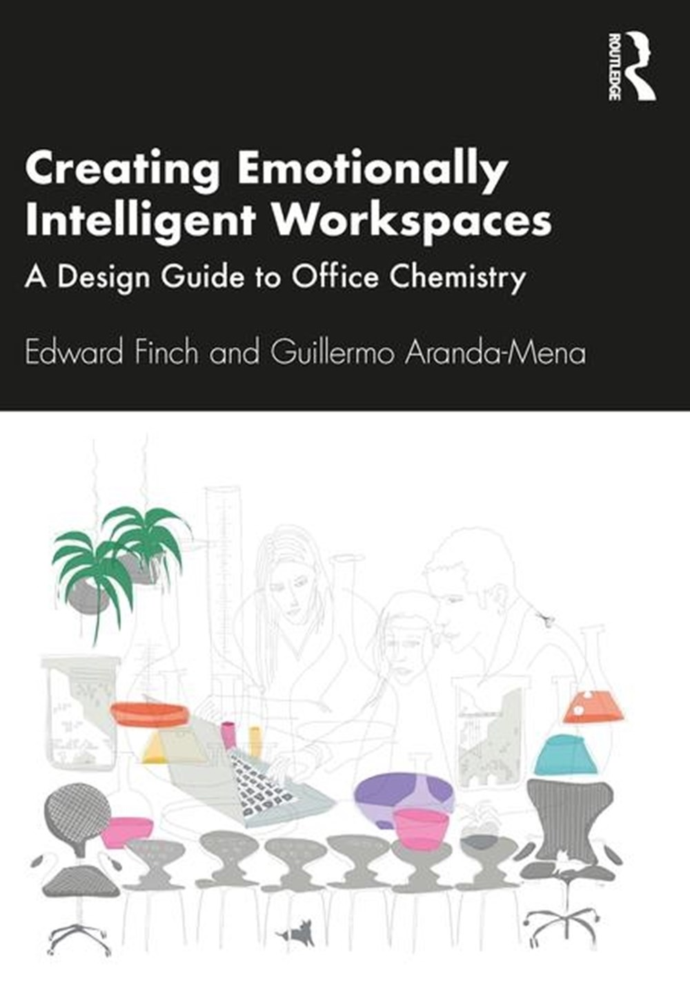 Creating Emotionally Intelligent Workspaces A Design Guide to Office Chemistry