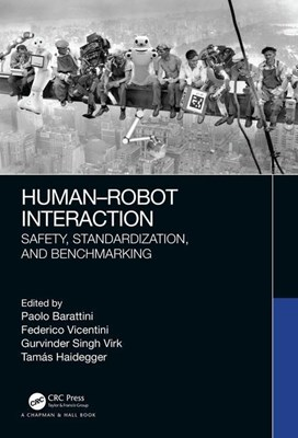 Human-Robot Interaction: Safety, Standardization, and Benchmarking